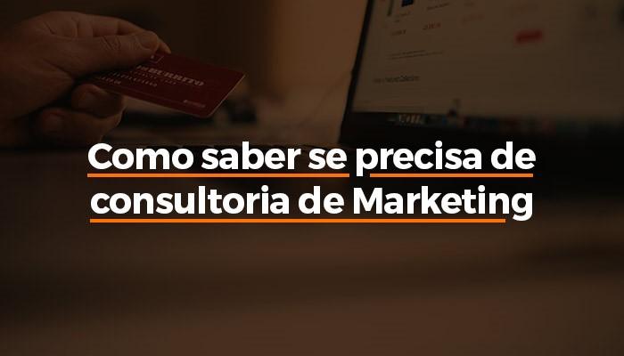 Como Saber se precisa de consultoria de marketing.jpg