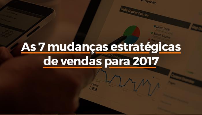 blog_7 mudanças estrategicas vendas 2017.png